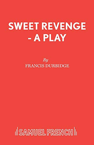 Sweet Revenge - A Play (Acting Edition) By Francis Durbridge