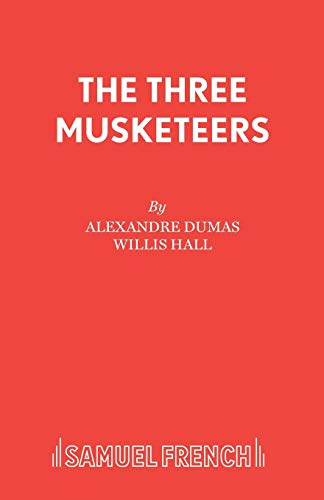 The Three Musketeers By Willis Hall