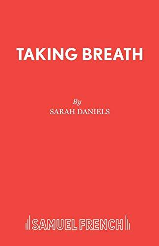 Taking Breath By Sarah Daniels