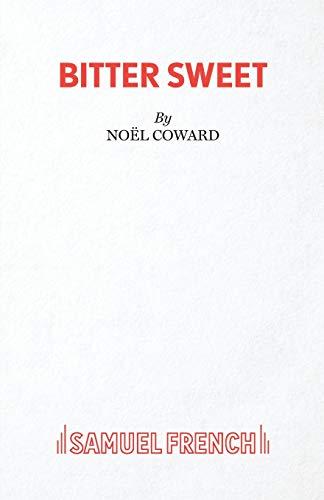 Bitter Sweet By Noel Coward
