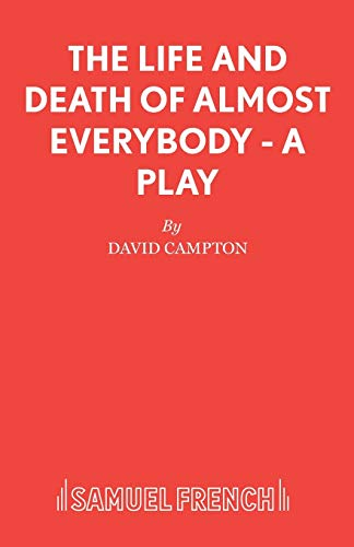 Life and Death of Almost Everybody By David Campton