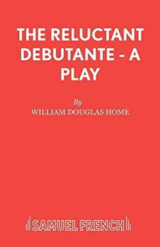 The Reluctant Debutante By William Douglas-Home