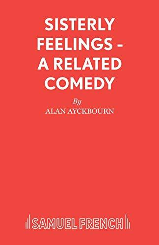 Sisterly Feelings By Alan Ayckbourn
