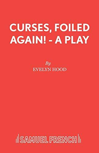 Curses, Foiled Again! By Evelyn Hood