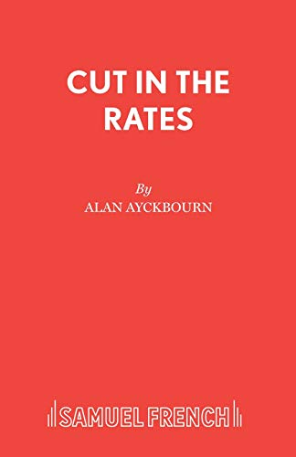 A Cut in the Rates By Alan Ayckbourn
