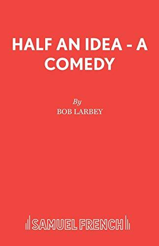 Half an Idea By Bob Larbey