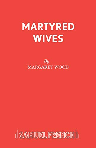 Martyred Wives By Margaret Wood