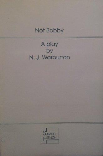 Not Bobby By Nick Warburton