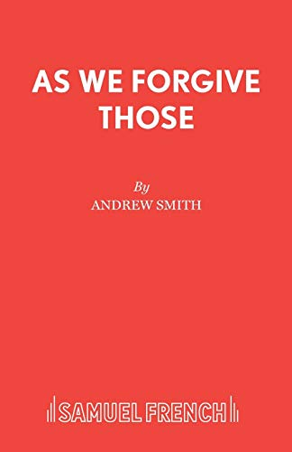 As We Forgive Those By Smith Andrew