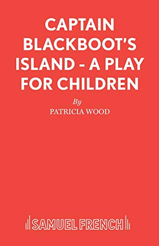 Captain Blackboot's Island By Patricia Wood