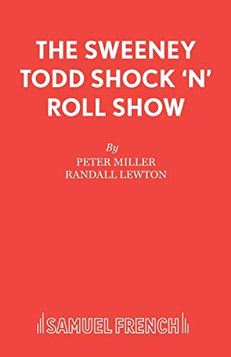 Sweeney Todd Shock 'n' Roll Show By Peter Miller