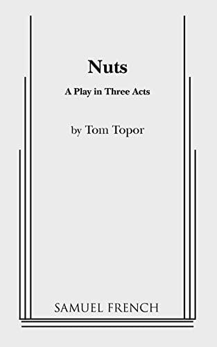 Nuts By Tom Topor