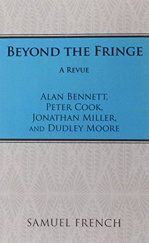Beyond the Fringe By Alan Bennett