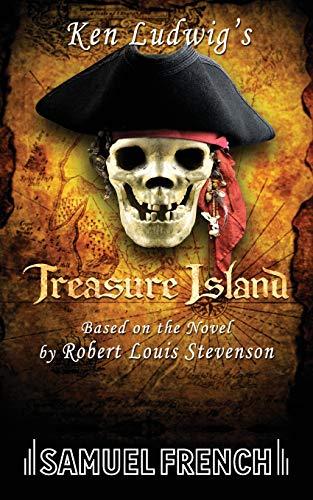 Ken Ludwig's Treasure Island By Ken Ludwig