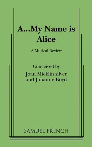 A...My Name Is Alice By Joan Micklin Silver