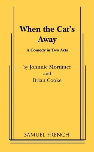 When the Cat's Away By Johnnie Mortimer