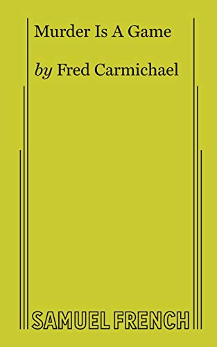 Murder Is a Game By Fred Carmichael