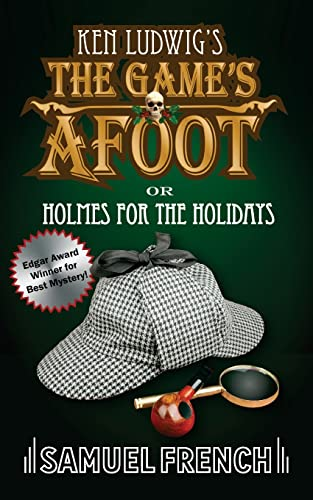 The Game's Afoot; Or Holmes for the Holidays (Ludwig) By Ken Ludwig