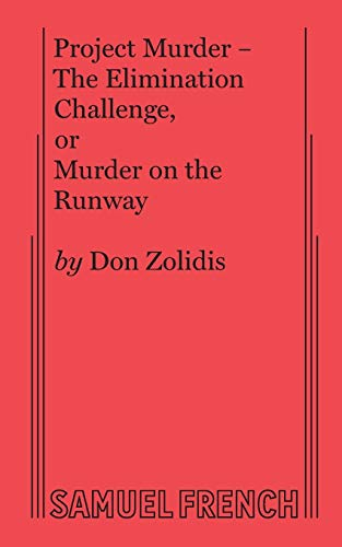 Project Murder - The Elimination Challenge, or Murder on the Runway By Don Zolidis