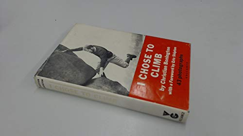 I Chose to Climb By Sir Chris Bonington