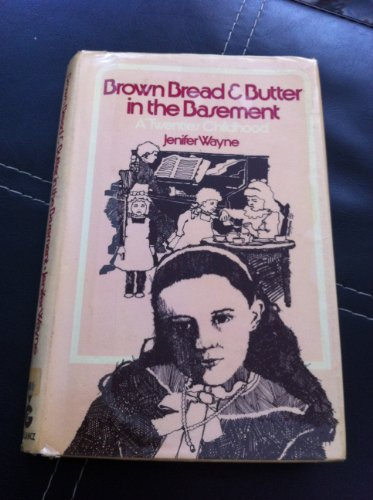 Brown Bread and Butter in the Basement By Jenifer Wayne