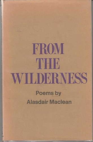 From the Wilderness By Alasdair Maclean