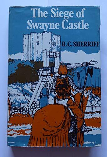 Siege of Swayne Castle By R. C. Sherriff