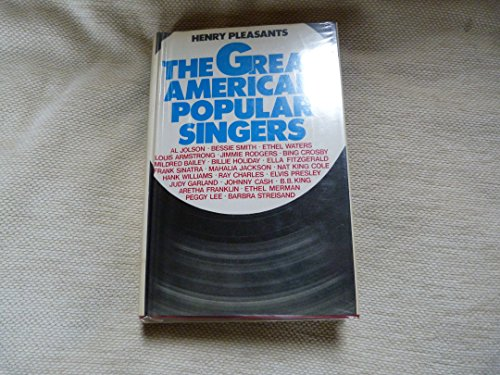 The Great American Popular Singers By Henry Pleasants