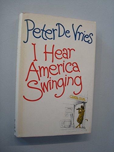 I Hear America Swinging By Peter de Vries