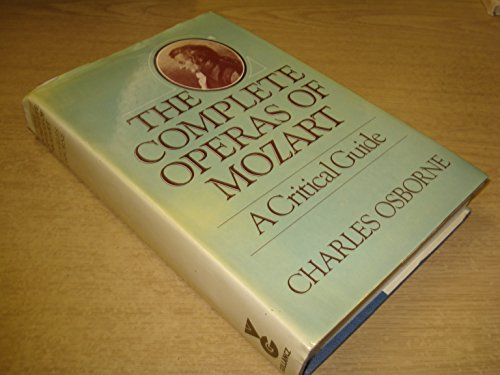 Complete Operas of Mozart By Charles Osborne