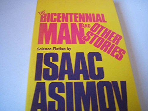 Bicentennial Man and Other Stories By Isaac Asimov