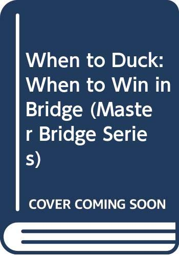 When to Duck, When to Win in Bridge By Terence Reese
