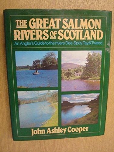 Great Salmon Rivers of Scotland By John Ashley-Cooper
