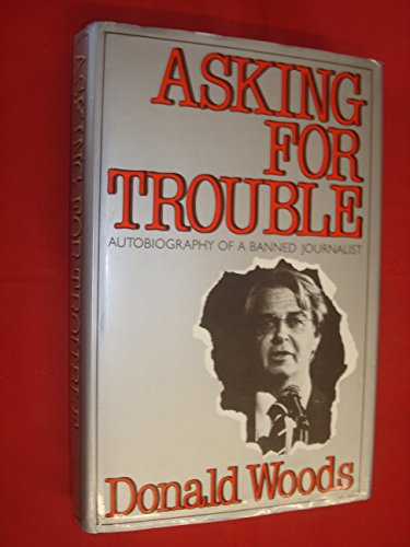 Asking-for-Trouble-The-Autobiography-of-a-Banned-by-Woods-Donald-0575028718