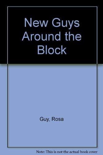 New Guys Around the Block By Rosa Guy