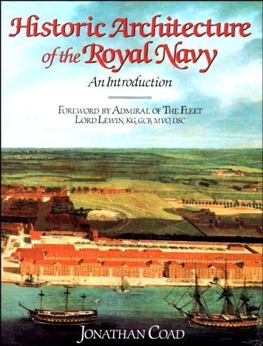 Historic Architecture of the Royal Navy By J.G. Coad