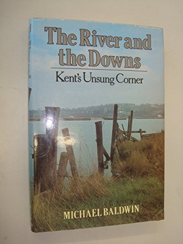 The River and the Downs By Michael Baldwin