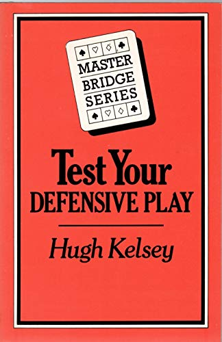 Test Your Defensive Play By Hugh Kelsey