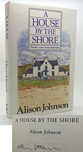 House by the Shore By Alison Johnson