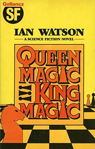 Queenmagic, Kingmagic By Ian Watson