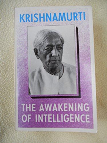 The Awakening of Intelligence By J. Krishnamurti