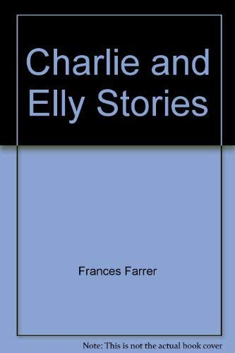 Charlie and Elly Stories By Frances Farrer