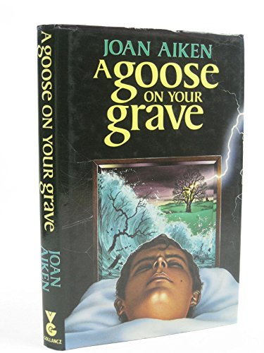 A Goose on Your Grave By Joan Aiken