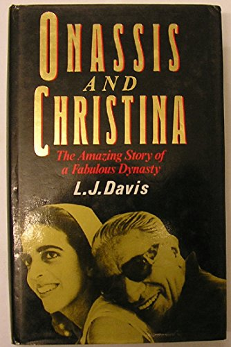 Onassis and Christina By L. J. Davis
