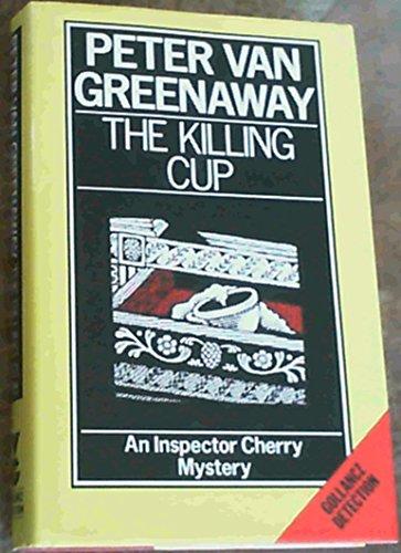 The Killing Cup By Peter Van Greenaway