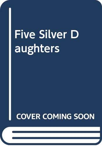 Five Silver Daughters by Louis Golding