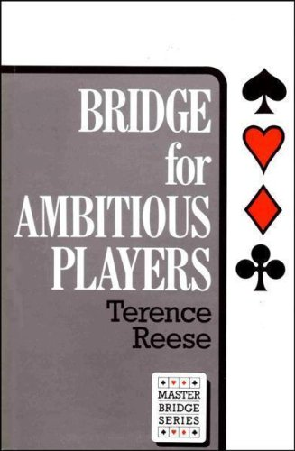 Bridge For Ambitious Players: Bridge For Ambitious Players (PB) (Master Bridge) by Terence Reese