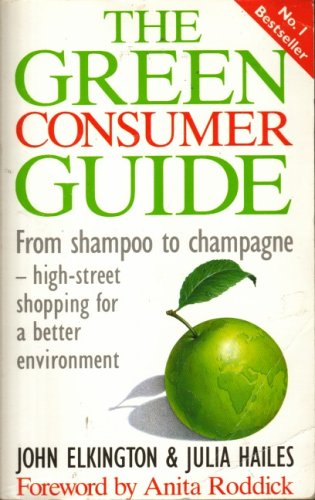 The Green Consumer Guide By John Elkington