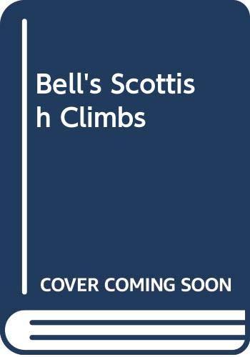 Scottish Climbs By J.H.B. Bell