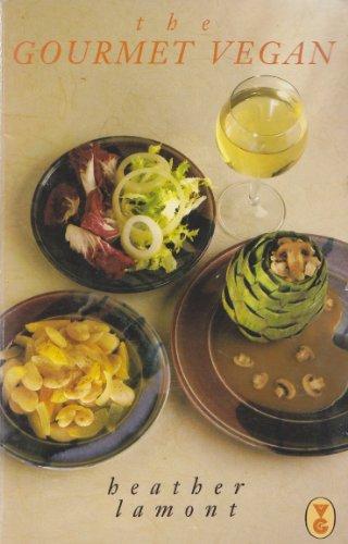 The Gourmet Vegan By Heather Lamont